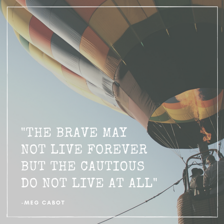 the-brave-maynot-live-foreverbut-the-cautious-do-not-live-at-all